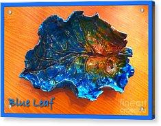 Blue Leaf Ceramic Design 3 Acrylic Print by Joan-Violet Stretch