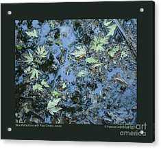 Blue Reflections With Pale Green Leaves Acrylic Print