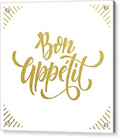 Bon Appetit Text.  Gold Text On White Acrylic Print by Ron Dale