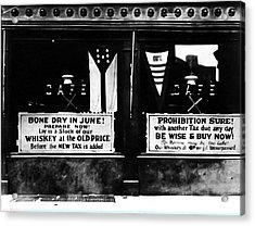 Bone Dry In June - Prohibition Sale Acrylic Print by Bill Cannon