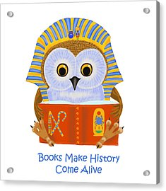 Books Make History Come Alive Acrylic Print by Leena Pekkalainen