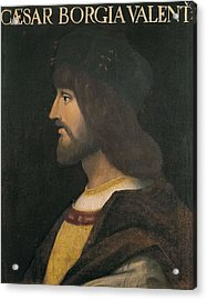 Borgia, Cesare 1475-1507. Portrait Acrylic Print by Everett