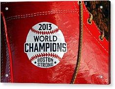 Boston Strong 2013 World Champions Acrylic Print