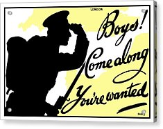 Boys Come Along You're Wanted Acrylic Print by War Is Hell Store