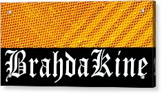 Brah Da Kine  Acrylic Print by Karon Melillo DeVega