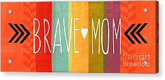Brave Mom Acrylic Print by Linda Woods
