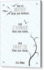 Braver Stronger Smarter Acrylic Print
