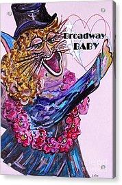 Broadway Baby Cat ... Hello Kitty ... Hello World Acrylic Print by Eloise Schneider