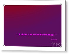 Buddha Famous Quote Acrylic Print by Enrique Cardenas-elorduy