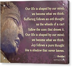 Buddha Mind Shapes Life Acrylic Print by Ginny Gaura