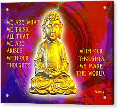Buddha's Thoughts 2 Acrylic Print by Ginny Gaura