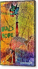Build Hope Acrylic Print by Currie Silver