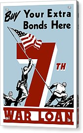 Buy Your Extra Bonds Here Acrylic Print by War Is Hell Store
