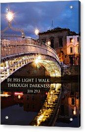 By His Light I Walk Acrylic Print