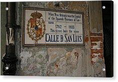 Calle D San Luis Acrylic Print by Mark  Miller