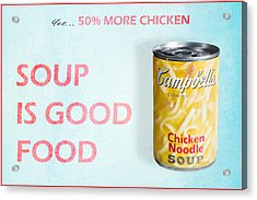 Campbell's Soup Is Good Food Acrylic Print