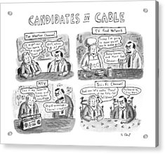 Candidates On Cable Acrylic Print by Roz Chast