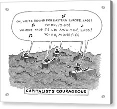 Capitalists Courageous Acrylic Print