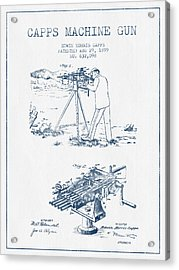 Capps Machine Gun Patent Drawing From 1899 -  Blue Ink Acrylic Print by Aged Pixel