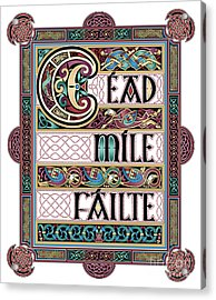 Cead Mile Failte Acrylic Print by Cari Buziak