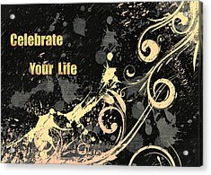 Celebrate Your Life Modern Art Light Acrylic Print by Georgiana Romanovna