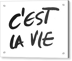 C'est La Vie Acrylic Print by South Social Studio
