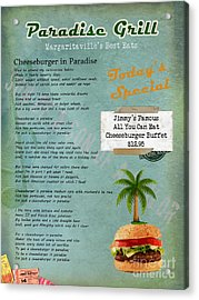 Cheeseburger In Paradise Jimmy Buffet Tribute Menu  Acrylic Print