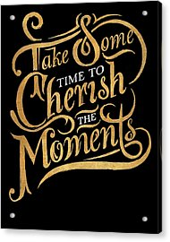 Cherish The Moments Acrylic Print by South Social Studio