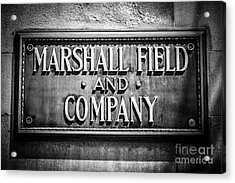 Chicago Marshall Field Sign In Black And White Acrylic Print by Paul Velgos