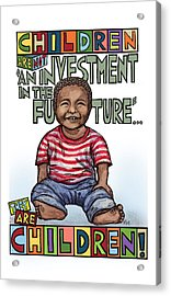 Children Are Children Acrylic Print by Ricardo Levins Morales