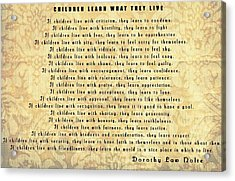 Children Learn What They Live Quote Acrylic Print