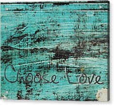 Acrylic Print featuring the photograph Choose Love by Jocelyn Friis