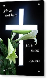 Acrylic Print featuring the photograph Christ Is Risen by Robyn Stacey