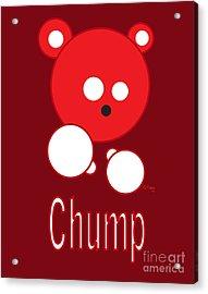 Chump Acrylic Print by Cesar Pacheco