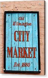 City Market Sign Acrylic Print by Cynthia Guinn