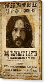 Clapton Wanted Poster Acrylic Print by Gary Bodnar