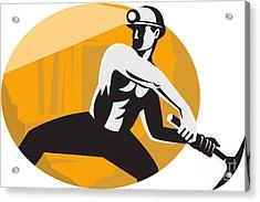 Coal Miner With Pick Ax Striking Retro Acrylic Print by Aloysius Patrimonio