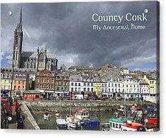 Cobh County Cork Acrylic Print by Your Irish Heritage
