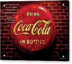 Coca Cola Dylan Quote Acrylic Print by Joan  Minchak