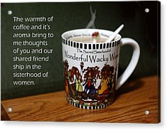 Coffee And You Acrylic Print by Linda Phelps