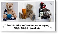 Coffee Beer And Wine 2 Acrylic Print by William Patrick