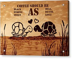 Coffee Lovers Reminder Acrylic Print