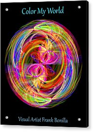 Acrylic Print featuring the digital art Color My World by Visual Artist Frank Bonilla