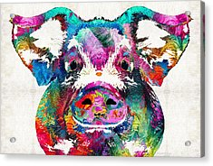 Colorful Pig Art - Squeal Appeal - By Sharon Cummings Acrylic Print