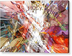 Come Holy Spirit Acrylic Print by Margie Chapman