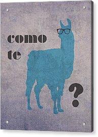 Como Te Llamas Humor Pun Poster Art Acrylic Print by Design Turnpike