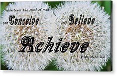 Conceive Believe Achieve Acrylic Print by Barbara Griffin