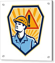Contractor Construction Worker Caution Sign Retro Acrylic Print by Aloysius Patrimonio