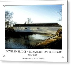 Covered Bridge - Elizabethton Tennessee Acrylic Print