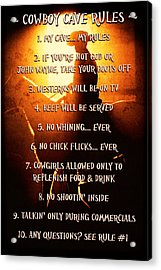 Cowboy Cave Rules By Lincoln Rogers Acrylic Print